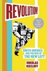 Revolution South America and the Rise of the New Left