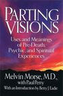 Parting Visions: Uses and Meanings of Pre-Death Visions and Spiritual Experiences