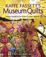 Kaffe Fassett's Museum Quilts  Designs Inspired by the Victoria  Albert Museum