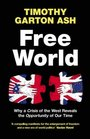 Free World Why a Crisis of the West Reveals the Opportunity of Our Time