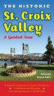 The Historic St Croix Valley A Guided Tour