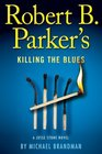 Robert B. Parker's Killing the Blues (Jesse Stone, Bk 10)
