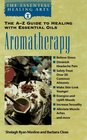 Aromatherapy The A - Z Guide to Healing with Essential Oils
