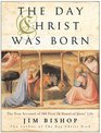 The Day Christ Was Born  The True Account of the First 24 Hours of Jesus's Life