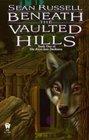 Beneath the Vaulted Hills