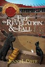 The Fire the Revelation and the Fall