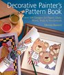 Decorative Painter's Pattern Book Over 500 Designs for Paper Glass Wood Walls  Needlework