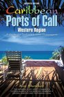 Caribbean Ports of Call Western Region 7th A Guide for Today's Cruise Passengers