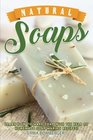 Natural Soaps Learn How to Make Soap with the help of Homemade Soap Making Recipes