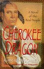 The Cherokee Dragon : A Novel of the Real People