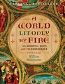 A World Lit Only by Fire The Medieval Mind and the Renaissance-Portrait of an Age