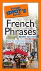 The Pocket Idiot's Guide to French Phrases 3rd Edition