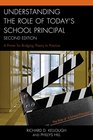 Understanding the Role of Today's School Principal A Primer for Bridging Theory to Practice