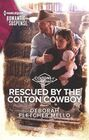 Rescued by the Colton Cowboy (Coltons of Grave Gulch, Bk 7) (Harlequin Romantic Suspense, No 2144)