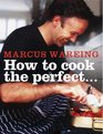 How to Cook the Perfect