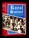 Royal Sunset  The Dynastics of Europe and the Great War
