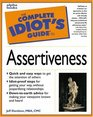 Complete Idiot's Guide to Assertiveness (The Complete Idiot's Guide)