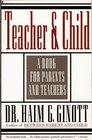 Teacher and Child A Book for Parents and Teachers