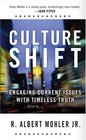 Culture Shift Engaging Current Issues with Timeless Truth