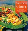 Seafood on the Grill: Simple and Savory Recipes for Fish and Shellfish