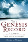 Genesis Record A Scientific and Devotional Commentary on the Book of Beginnings
