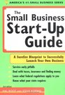 The Small Business Start-Up Guide: A Surefire Blueprint to Successfully Launch Your Own Business (Small Business Start-Up Guide)