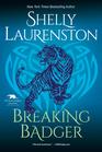 Breaking Badger (Honey Badger Chronicles, Bk 4)