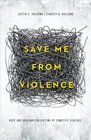 Save Me From Violence Hope  Healing for Victims of Domestic Violence