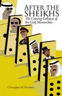 After the Sheikhs The Coming Collapse of the Gulf Monarchies