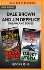 Dale Brown and Jim DeFelice Dreamland Series Books 1516 Drone Strike  Target Utopia