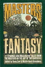 Masters of Fantasy 31 Strange and Imaginative Tales From the Masters in the Art of the Fantastic
