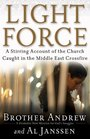 Light Force A Stirring Account of the Church Caught in the Middle East Crossfire