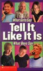 What Girls Say - Tell it Like it is - What Boys Say