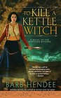 To Kill a Kettle Witch A Novel of the Mist-Torn Witches
