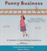 Funny Business A Collection of Hard-Working Cartoons