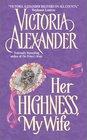 Her Highness, My Wife (Effington Family & Friends, Bk 5)
