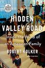Hidden Valley Road Inside the Mind of an American Family