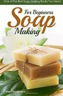 Soap Making for Beginners One of the Best Soap Making Books You Need