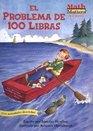 El Problema De 100 Libras / The 100-pound Problem