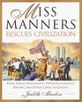 Miss Manners Rescues Civilization : From Sexual Harassment, Frivolous Lawsuits, Dissing and Other Lapses in Civility