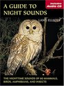 A Guide to Night Sounds The Nighttime Sounds of 60 Mammals Birds Amphibians and Insects