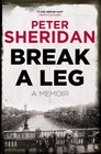 Break A Leg A Memoir