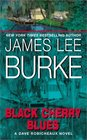 Black Cherry Blues (Dave Robicheaux, Bk 3)