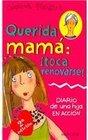 Querida Mama toca Renovarse/ Rejuvenating Mom