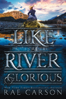 Like a River Glorious (Gold Seer, Bk 2)