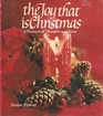 The Joy that is Christmas A Treasury of Thoughts and Verse