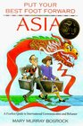 Put Your Best Foot Forward Asia: A Fearless Guide to International Communication and Behavior