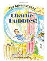The Adventures of Charlie Bubbles!