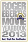 Roger Ebert's Movie Yearbook 2013 25th Anniversary Edition