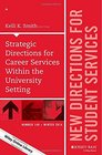 Strategic Directions for Career Services Within the University Setting New Directions for Student Services Number 148